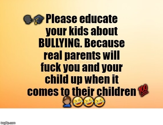 COVELL BELLAMY III | image tagged in bully lessons | made w/ Imgflip meme maker