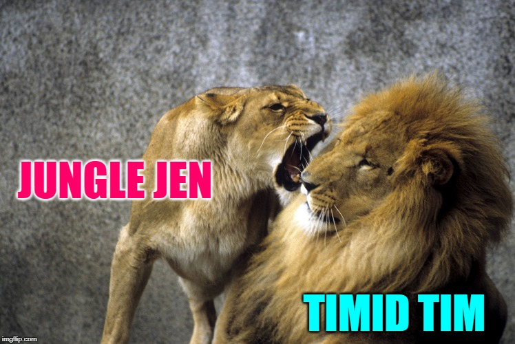 90 Day Fiance: Jen of the Jungle | JUNGLE JEN TIMID TIM | image tagged in 90 day fiance,online dating,men and women,relationship memes,couples,weakness | made w/ Imgflip meme maker