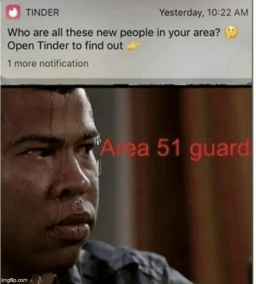 image tagged in tinder,dating,area 51,9 20 19,raid | made w/ Imgflip meme maker