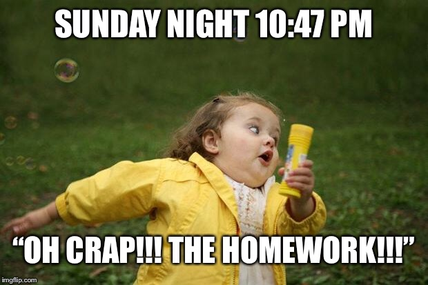 "girl running | SUNDAY NIGHT 10:47 PM ""OH CRAP!!! THE HOMEWORK!!!"" 