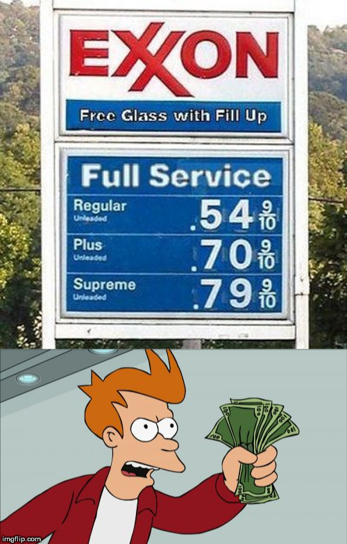 image tagged in memes,shut up and take my money fry,gas | made w/ Imgflip meme maker