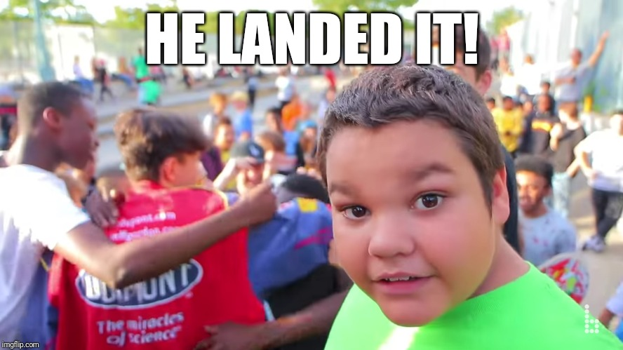 He landed it kid | HE LANDED IT! | image tagged in braille,skateboarding,army,aaron,success kid | made w/ Imgflip meme maker