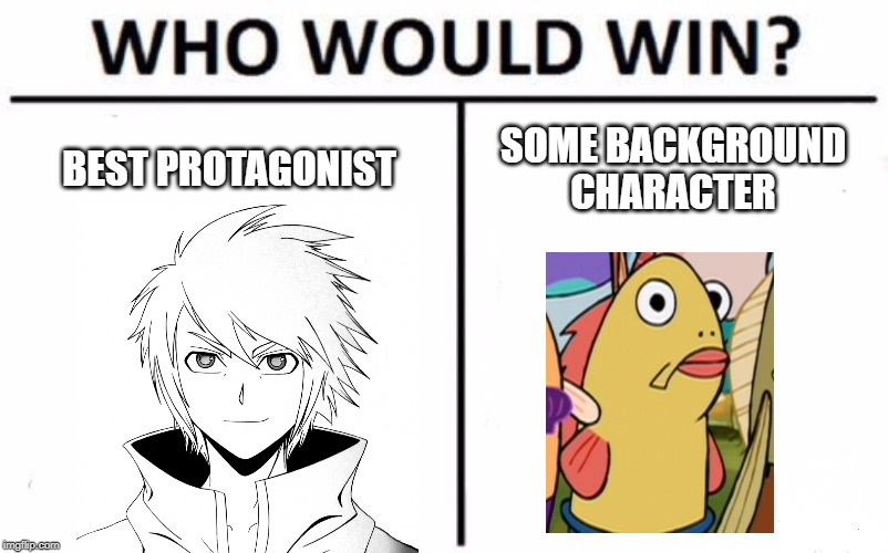 Who Would Win? Meme | BEST PROTAGONIST SOME BACKGROUND CHARACTER | image tagged in memes,who would win | made w/ Imgflip meme maker