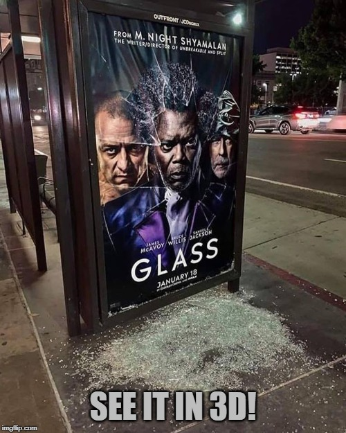 A Little Glass For Your Ass | SEE IT IN 3D! | image tagged in memes,glass,broken,3d,movies,samuel l jackson | made w/ Imgflip meme maker