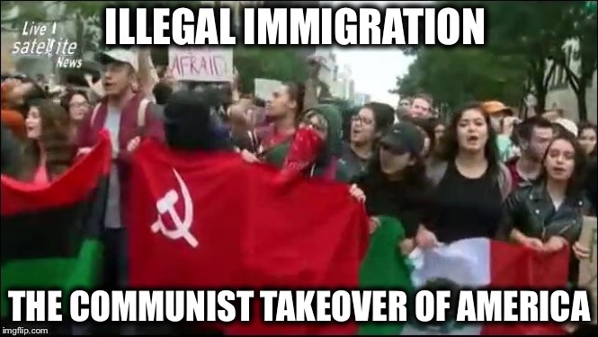 image tagged in communism,democratic party,democrats,illegal immigration,illegal aliens,alexandria ocasio-cortez | made w/ Imgflip meme maker