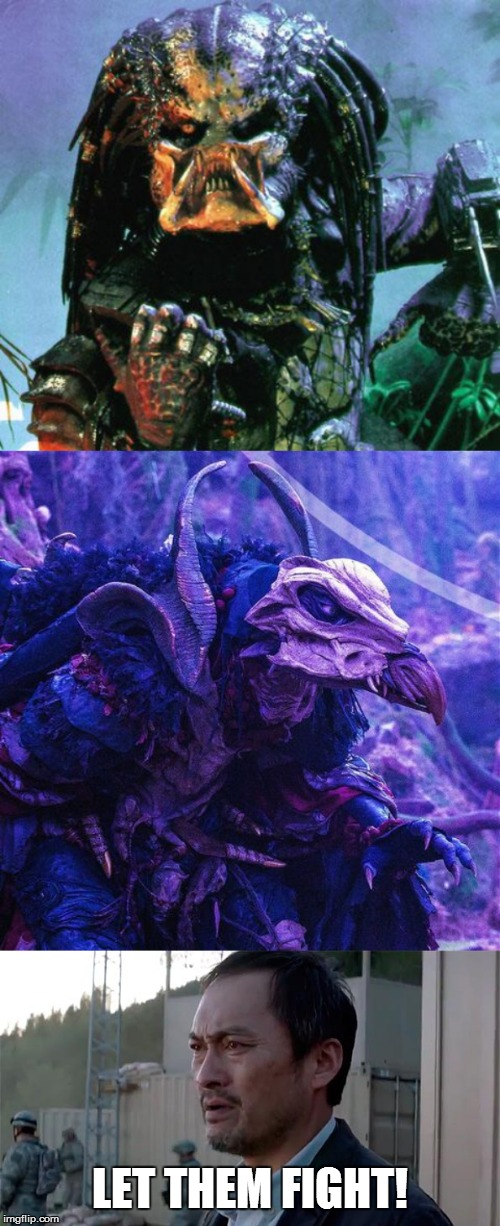 Predator vs. Hunter | LET THEM FIGHT! | image tagged in predator,ken watenabe let them fight,dark crystal | made w/ Imgflip meme maker