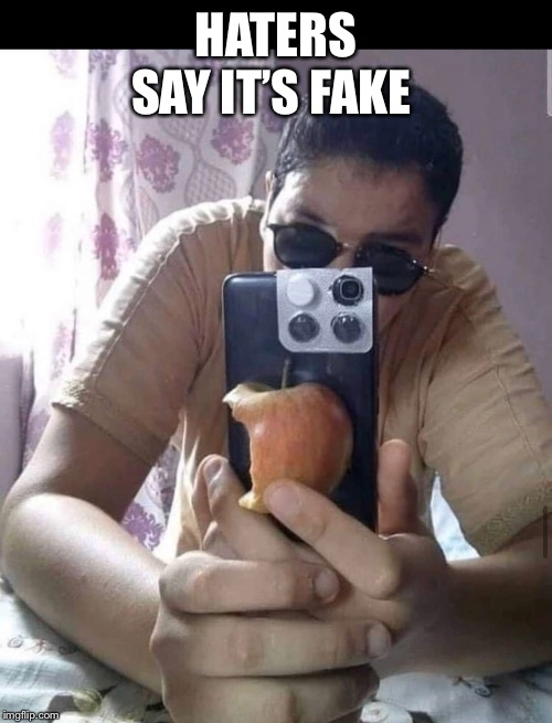 Epic iPhone 11 | HATERS SAY IT'S FAKE | image tagged in memes,cop | made w/ Imgflip meme maker