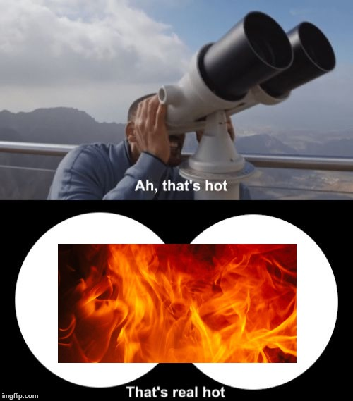 That's Hot | image tagged in thats hot | made w/ Imgflip meme maker