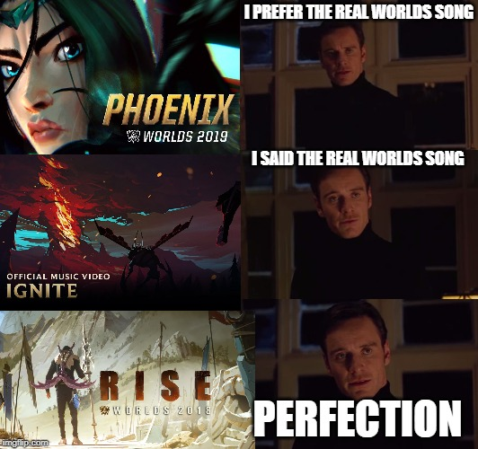 perfection | I PREFER THE REAL WORLDS SONG PERFECTION I SAID THE REAL WORLDS SONG | image tagged in perfection | made w/ Imgflip meme maker