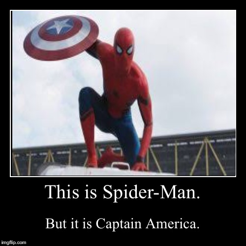 This is Spider-Man. | But it is Captain America. | image tagged in funny,demotivationals | made w/ Imgflip demotivational maker