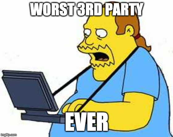 comicbook guy | WORST 3RD PARTY EVER | image tagged in comicbook guy | made w/ Imgflip meme maker