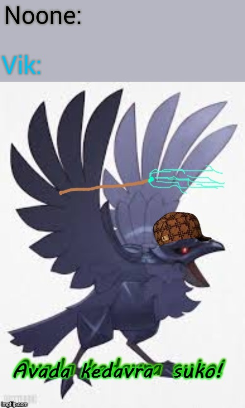 Literally Vik the Corviknght using magic in a nutshell |  Noone:; Vik: | image tagged in avada kedavra suko | made w/ Imgflip meme maker