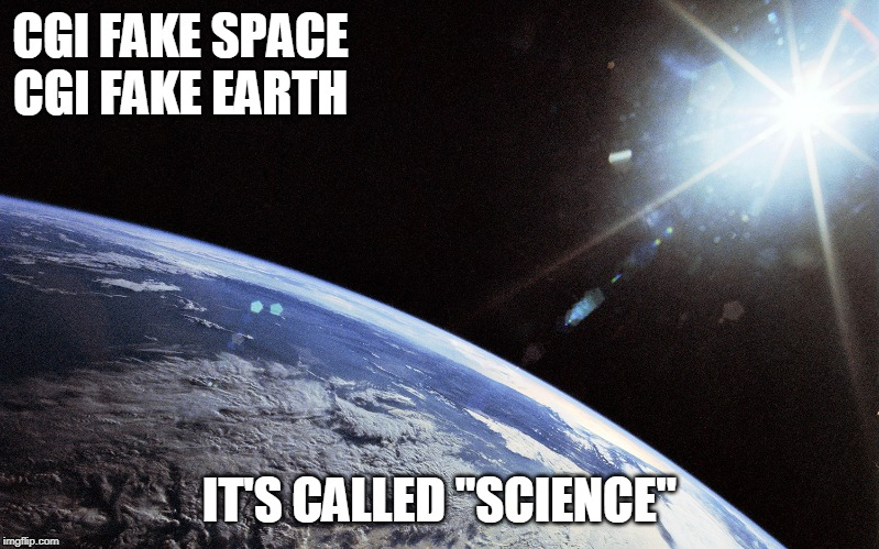 "Cold Hard Truth | CGI FAKE SPACE CGI FAKE EARTH IT'S CALLED ""SCIENCE"" 