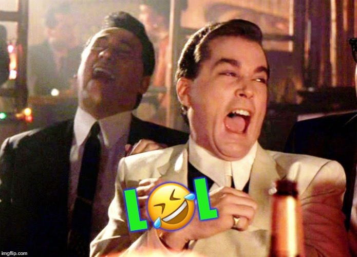 Good Fellas Hilarious Meme | L?L | image tagged in memes,good fellas hilarious | made w/ Imgflip meme maker