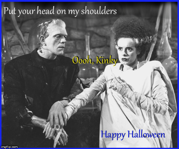 Happy Halloween month | image tagged in happy halloween,bride of frankenstein,lol so funny,bride of george monger,funny memes,front page | made w/ Imgflip meme maker