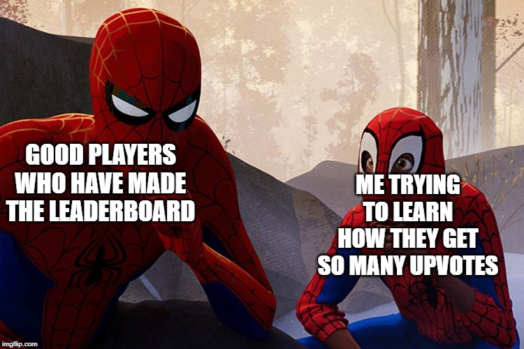 I NEED DEM | ME TRYING TO LEARN HOW THEY GET SO MANY UPVOTES GOOD PLAYERS WHO HAVE MADE THE LEADERBOARD | image tagged in learning from spiderman,upvotes | made w/ Imgflip meme maker