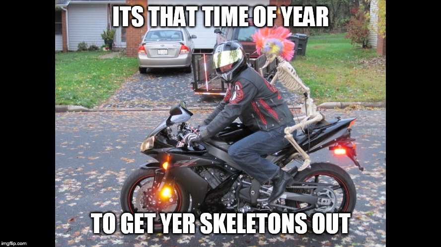 rider in fall | ITS THAT TIME OF YEAR TO GET YER SKELETONS OUT | image tagged in motorcycle,fall,halloween | made w/ Imgflip meme maker