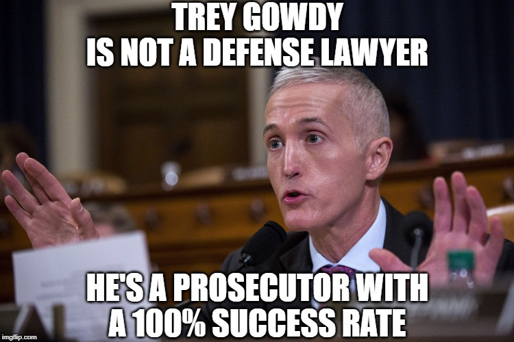 Image Tagged In Trey Gowdy Imgflip