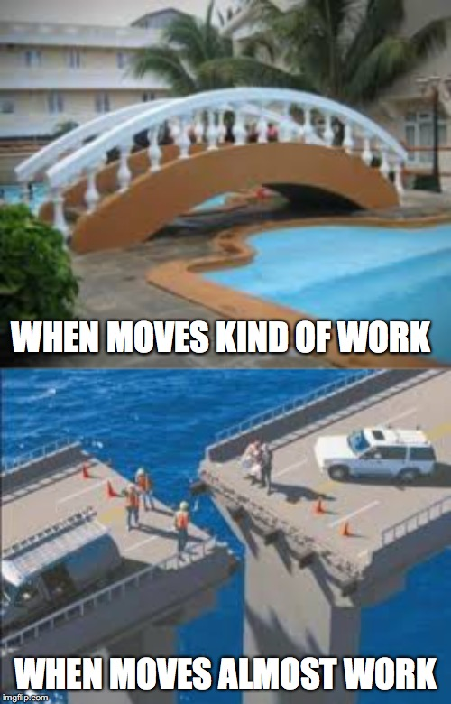 WHEN MOVES KIND OF WORK; WHEN MOVES ALMOST WORK | made w/ Imgflip meme maker