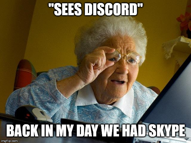 "Veteran discount for people who used skype |  ""SEES DISCORD""; BACK IN MY DAY WE HAD SKYPE 