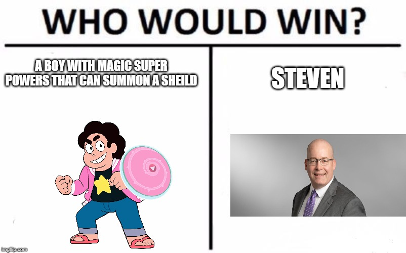 Who Would Win? Meme | A BOY WITH MAGIC SUPER POWERS THAT CAN SUMMON A SHEILD STEVEN | image tagged in memes,who would win | made w/ Imgflip meme maker