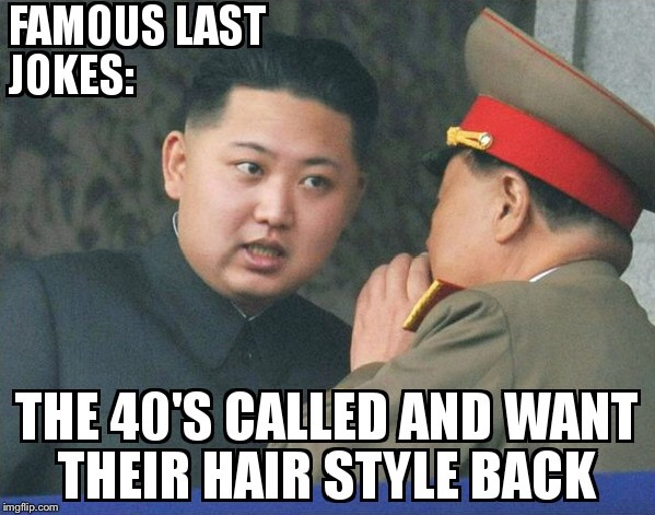 image tagged in north korea,kim jong un,approved hairstyles | made w/ Imgflip meme maker