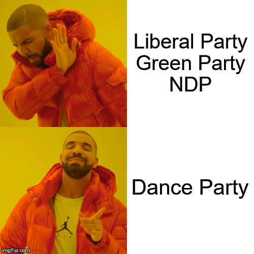 Peanut Butter Voting Time | Liberal PartyGreen PartyNDP Dance Party | image tagged in memes,drake hotline bling,meanwhile in canada,elections | made w/ Imgflip meme maker