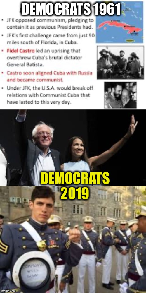 The US Democratic Party: from anti-communism and freedom to a communist party today that must be stopped |  DEMOCRATS 1961; DEMOCRATS 2019 | image tagged in democrats,democratic party,democratic socialism,communist socialist,communism,socialism | made w/ Imgflip meme maker