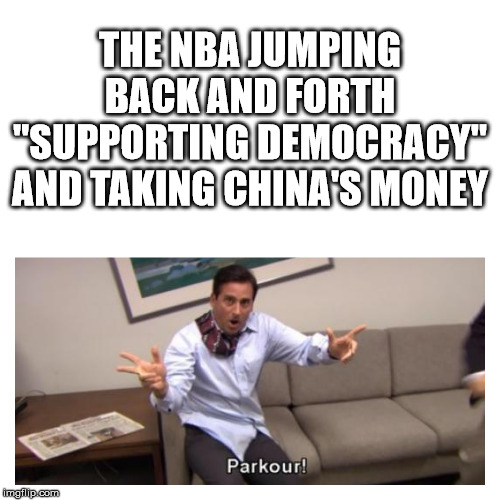"THE NBA JUMPING BACK AND FORTH ""SUPPORTING DEMOCRACY"" AND TAKING CHINA'S MONEY 