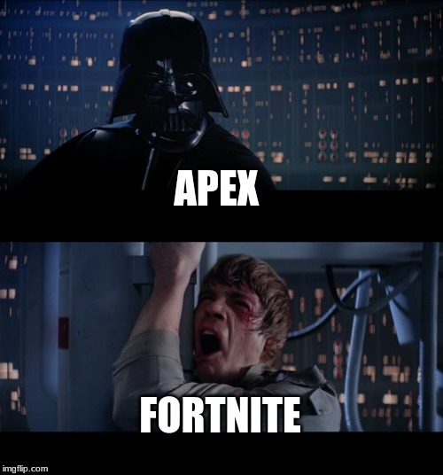 Star Wars No | APEX FORTNITE | image tagged in memes,star wars no | made w/ Imgflip meme maker