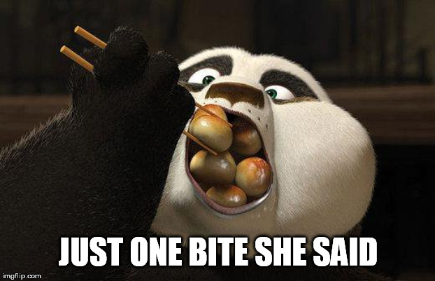 JUST ONE BITE SHE SAID | made w/ Imgflip meme maker