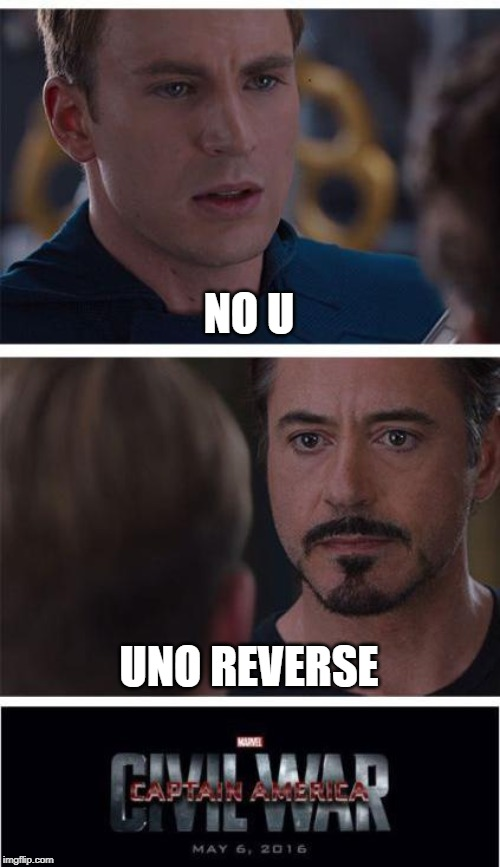 Marvel Civil War 1 | NO U UNO REVERSE | image tagged in memes,marvel civil war 1 | made w/ Imgflip meme maker
