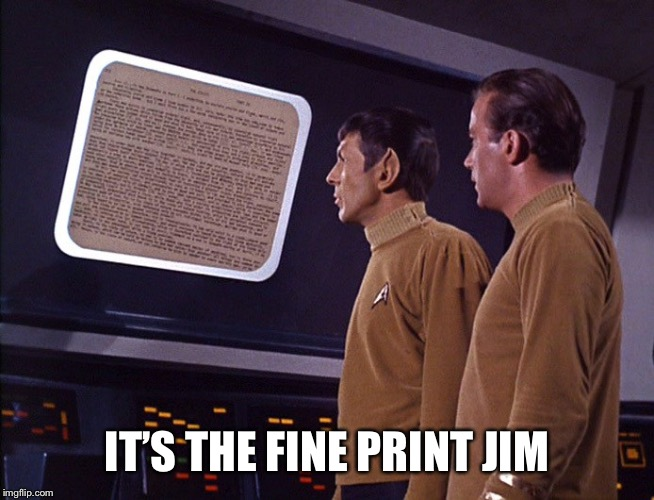 Star Trek | IT'S THE FINE PRINT JIM | image tagged in star trek | made w/ Imgflip meme maker