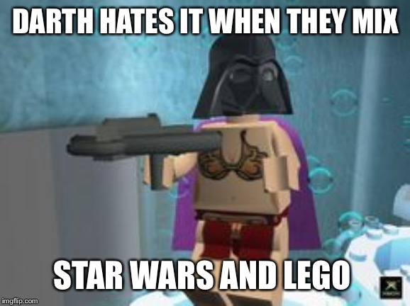 Lego Star Wars Custom Character | DARTH HATES IT WHEN THEY MIX STAR WARS AND LEGO | image tagged in lego star wars custom character | made w/ Imgflip meme maker