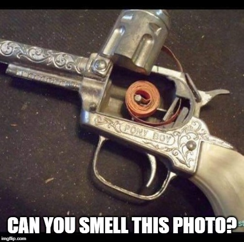 Cap gun | CAN YOU SMELL THIS PHOTO? | image tagged in toys | made w/ Imgflip meme maker
