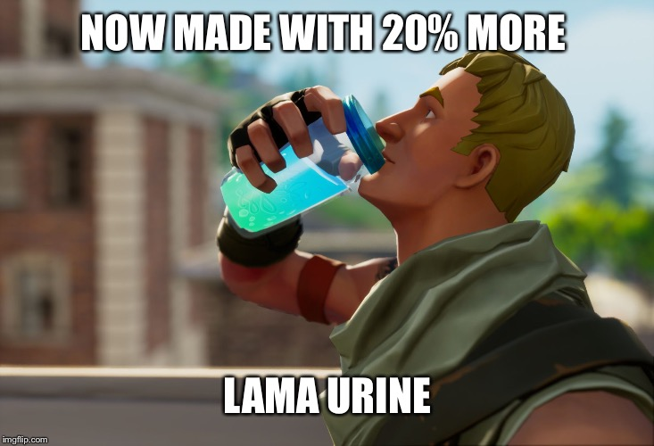 Fortnite the frog |  NOW MADE WITH 20% MORE; LAMA URINE | image tagged in fortnite the frog | made w/ Imgflip meme maker