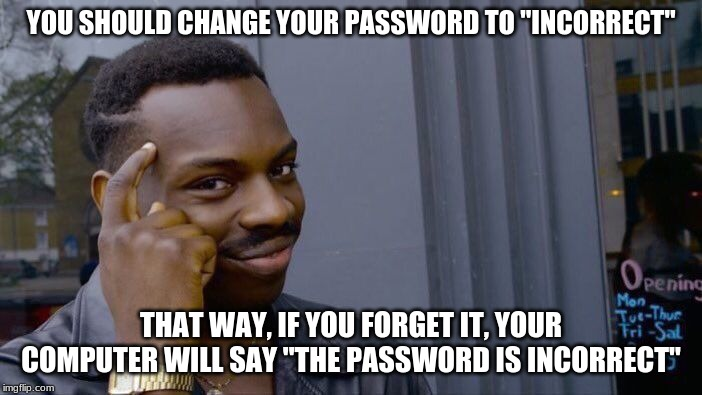 "200 IQ Life Hacks! | YOU SHOULD CHANGE YOUR PASSWORD TO ""INCORRECT"" THAT WAY, IF YOU FORGET IT, YOUR COMPUTER WILL SAY ""THE PASSWORD IS INCORRECT"" 