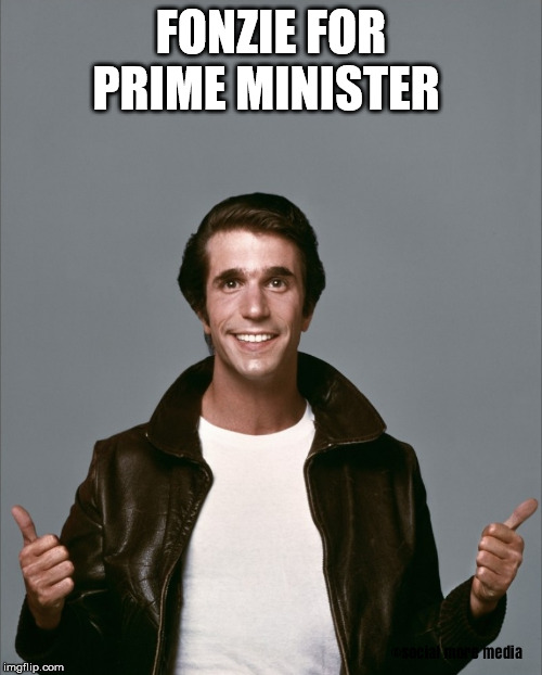 The Fonz |  FONZIE FOR PRIME MINISTER | image tagged in the fonz,fonzie,canada,prime minister | made w/ Imgflip meme maker