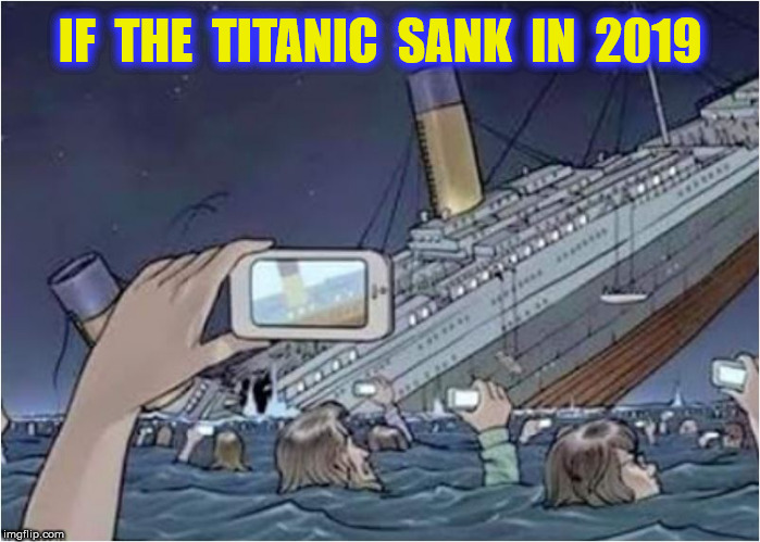 IF  THE  TITANIC  SANK  IN  2019 | made w/ Imgflip meme maker