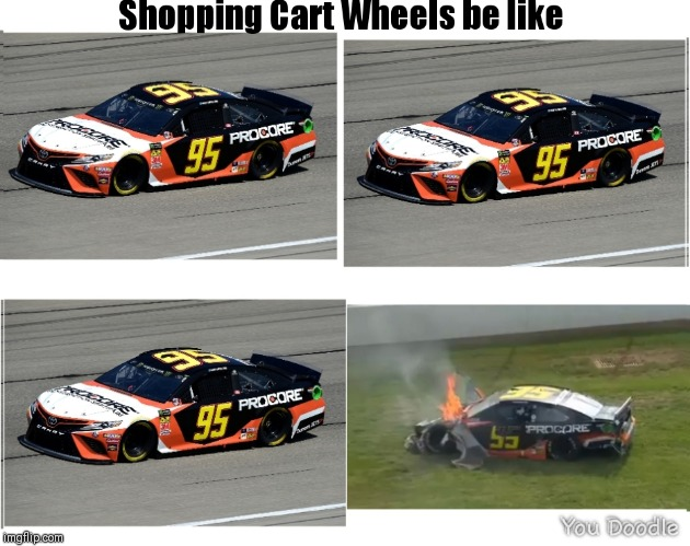 image tagged in nascar,shopping cart | made w/ Imgflip meme maker