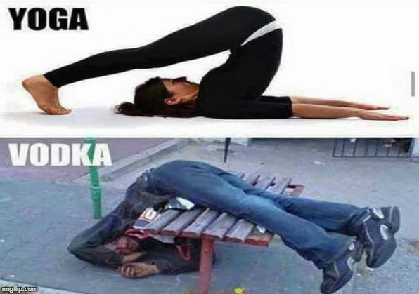 image tagged in yoga,vodka | made w/ Imgflip meme maker