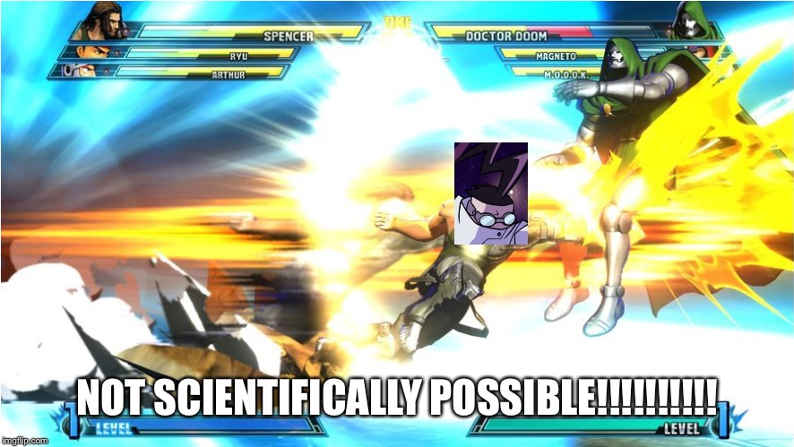 Scientifically Possible...ARM!!! |  NOT SCIENTIFICALLY POSSIBLE!!!!!!!!!! | image tagged in not scientifically possible,bionic arm,invader zim,marvel vs capcom,meme parody,parody | made w/ Imgflip meme maker