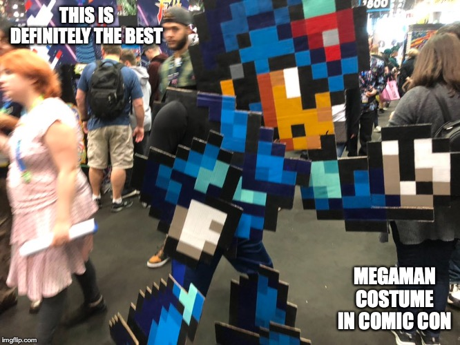 Megaman Costume | THIS IS DEFINITELY THE BEST MEGAMAN COSTUME IN COMIC CON | image tagged in comic con,megaman,memes,costume | made w/ Imgflip meme maker