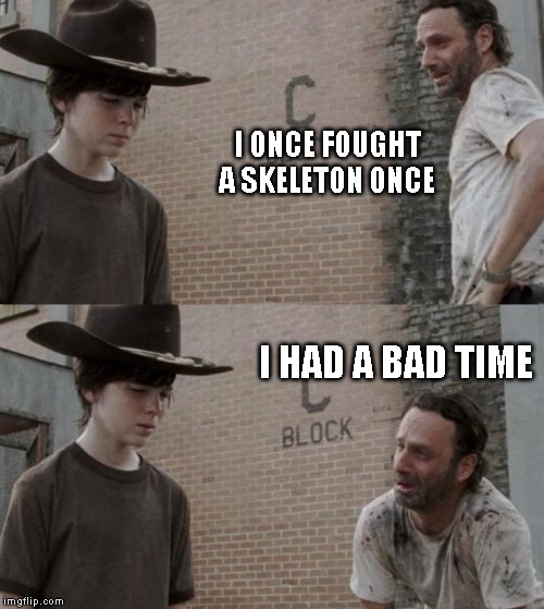 Rick and Carl | I ONCE FOUGHT A SKELETON ONCE I HAD A BAD TIME | image tagged in memes,rick and carl,sans | made w/ Imgflip meme maker