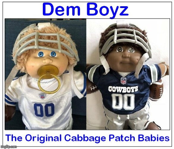 Cowboys | image tagged in dallas,cowboys,cabbage patch,babies | made w/ Imgflip meme maker