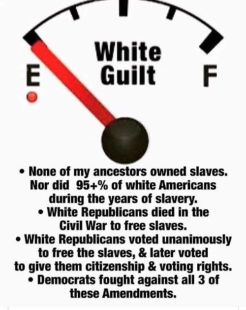 My white guilt is running on empty. | image tagged in white guilt,black racism,liberals suck,liberal hypocrisy,race baiters,race card | made w/ Imgflip meme maker