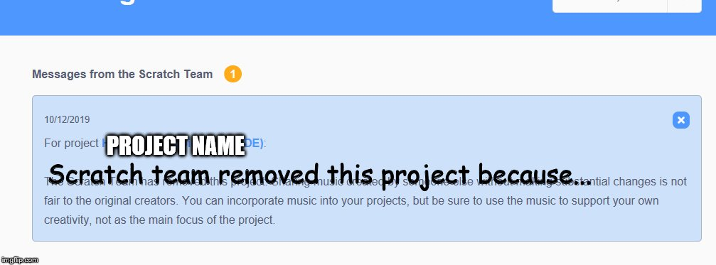 Scratch team removed this project because... PROJECT NAME | made w/ Imgflip meme maker