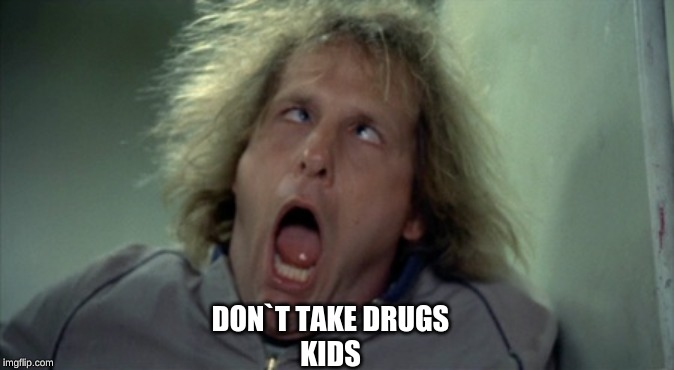 Scary Harry | DON`T TAKE DRUGS  KIDS | image tagged in memes,scary harry | made w/ Imgflip meme maker