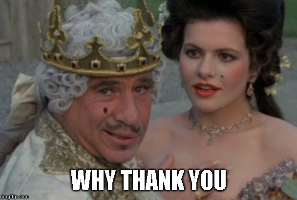 Good to be the king | WHY THANK YOU | image tagged in good to be the king | made w/ Imgflip meme maker