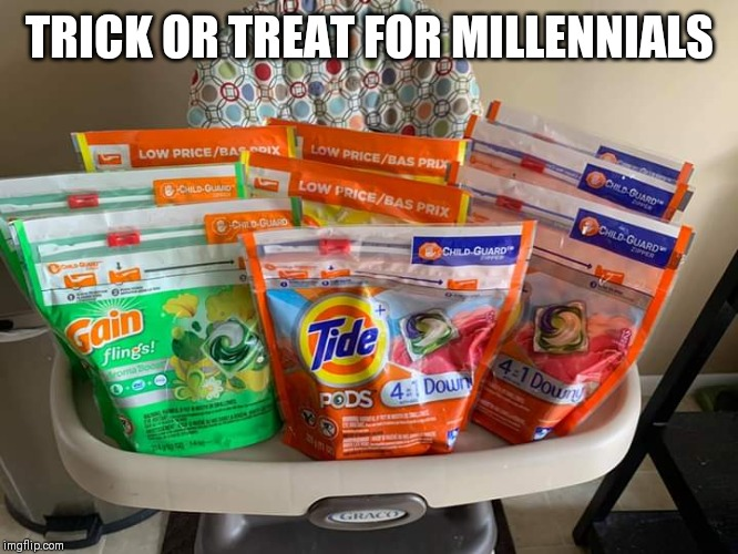 Trick or treat | TRICK OR TREAT FOR MILLENNIALS | image tagged in funny meme | made w/ Imgflip meme maker